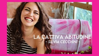 LA CATTIVA ABITUDINE | SILVIA CECCHINI | OFFICIAL VIDEO