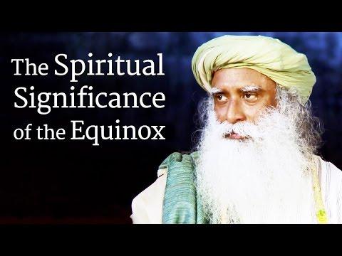 The Spiritual Significance of the Equinox | Sadhguru