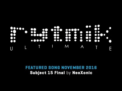 Featured Song: Subject 15 Final by NeoXonic (Rytmik Ultimate) |