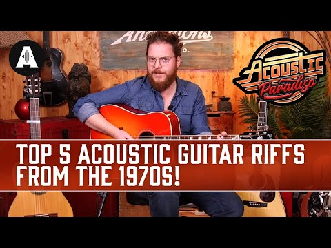 Ben's Top 5 Acoustic Guitar Riffs From The 1970s!