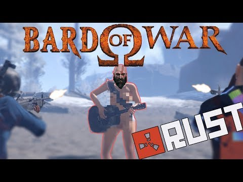 Bard Of WAR!!! Ft. Bchillz (Rust)