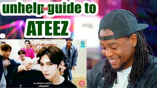 unhelpful guide to ATEEZ | Reaction!!!