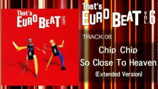 Chip Chip - So Close To Heaven (Ext) That