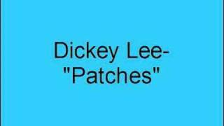 Dickey Lee- Patches