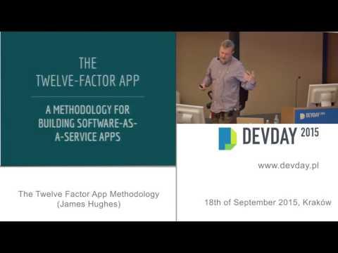 James Hughes - The Twelve Factor App Methodology