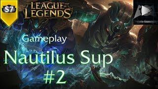 NAUTILUS SUP #2 | League of Legends - S7 | Gameplay (PT-BR)