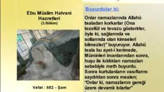 Ebu Müslim Halvani Hazretleri 3 Yolumuzu Aydınlatanlar