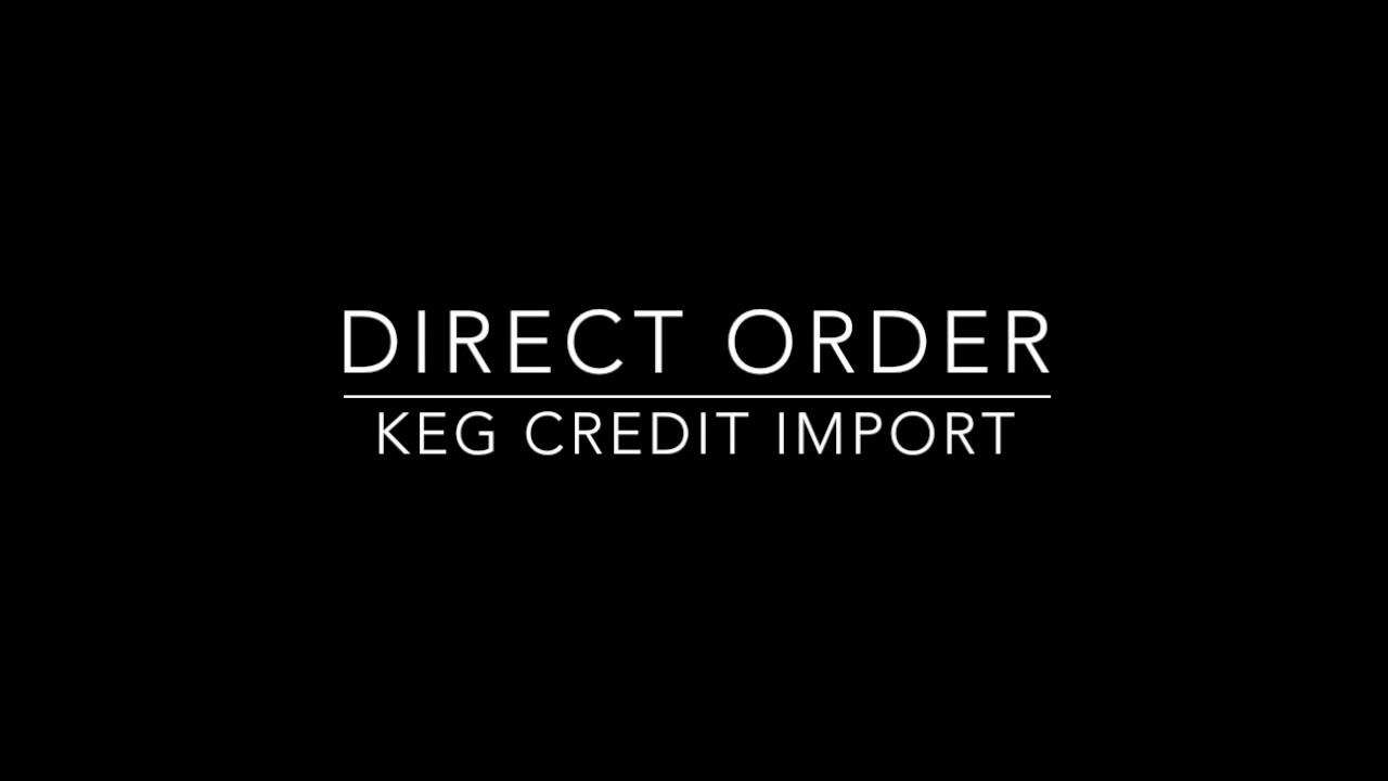 Keg Credit Import - Direct Order Powered by SalesLitre