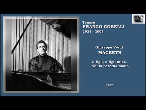 """Tenore FRANCO CORELLI - Macbeth """"O figli, o figli miei!... Ah, la paterna mano"""" (1967)"""