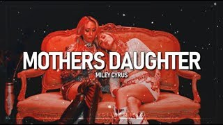 Mother's Daughter || Miley Cyrus || Traducida Al Español + Lyrics
