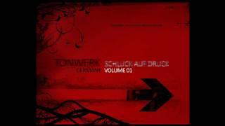 Tonwerk - Schluck auf Druck Vol. 1 w. DL