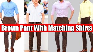 What color shirt matches brown pants