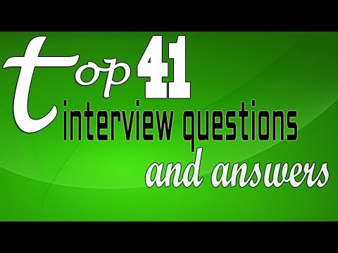 Top 41 interview questions and answers - YouTube