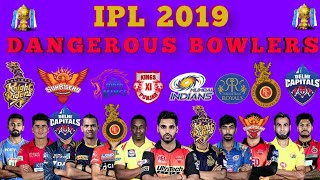 IPL 2019 ALL TEAM DANGEROUS BOWLERS |ALL Team Squads IPL2019 | CSK, SRH, DCS, KKR, RR, MI, KXIP, RCB