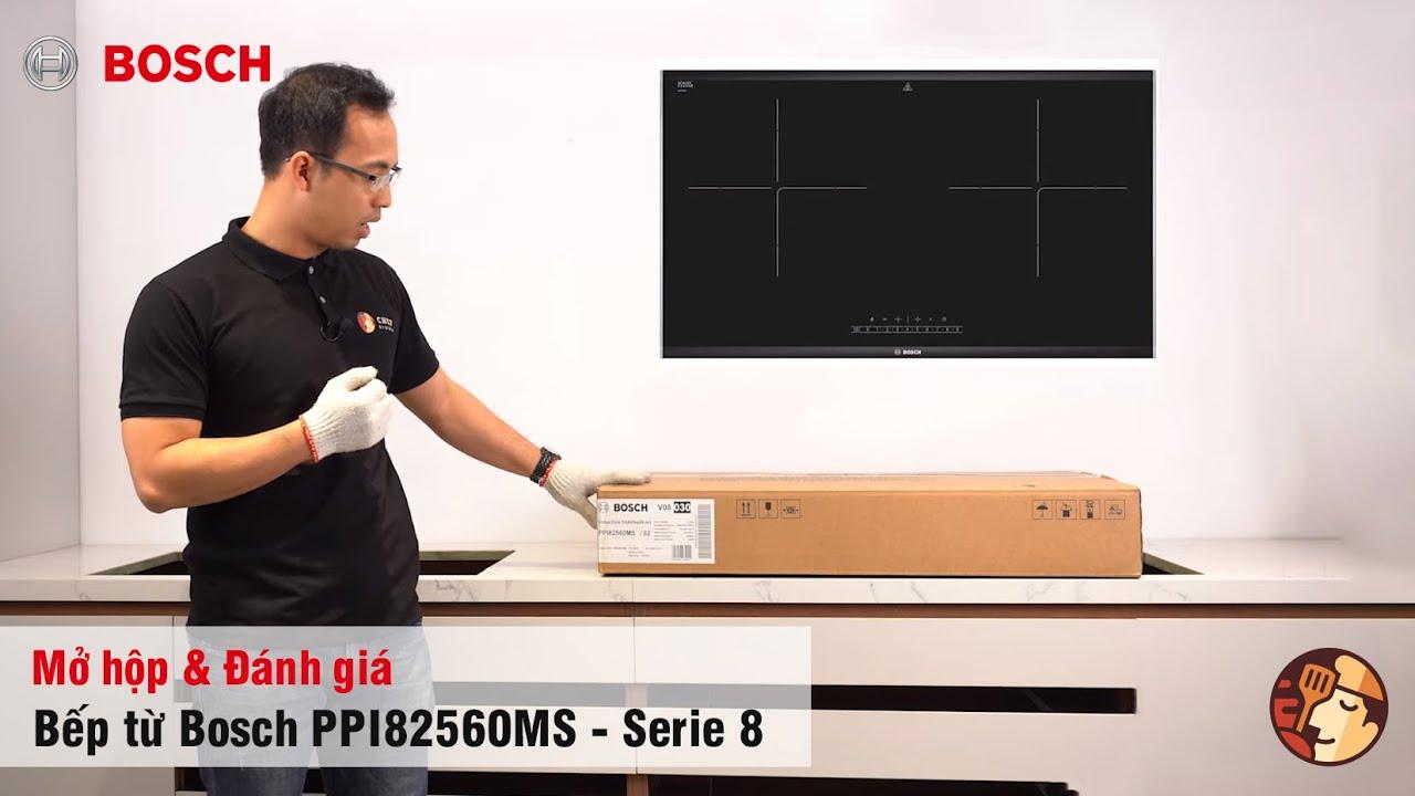 Review mã bếp từ Bosch PPI82560MS - Serie 8 | Bếp từ đáng mua nhất với 17  mức công suất nhiệt - YouTube