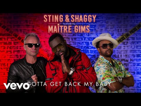 Sting, Shaggy - Gotta Get Back My Baby (Audio) ft. Maître Gims