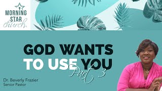 God Wants to Use You - Part 3