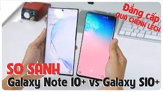 So sánh Thiết kế + trải nghiệm Galaxy Note 10+ vs Galaxy S10+ / Đẳng cấp quá khác biệt!