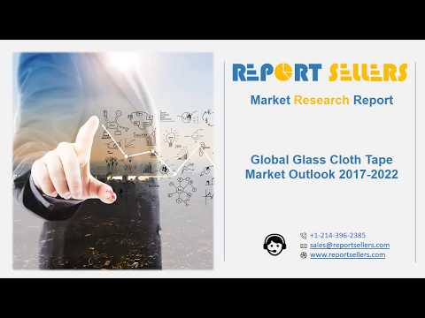 Global Glass Cloth Tape Market Research Report | Report Sellers