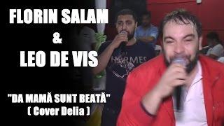 Florin Salam & Leo de Vis - Da mama sunt beata | Oficial Video | Live | HiT | 2015 | Cover Delia