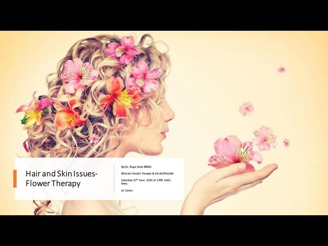 Flower Therapy for Skin & Hair Issues. Dr. Rupa Shah. MBBS.Healing through  Indian flower remedies.