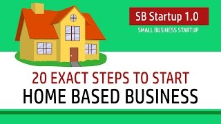 20 Exact Steps to Start Home Based Business | SB Starup 1.0