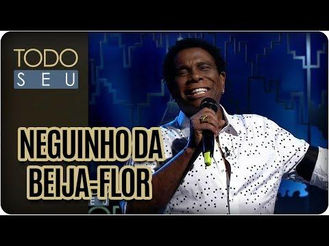 Musical Com Neguinho Da Beija-Flor - Todo Seu (23/03/18)