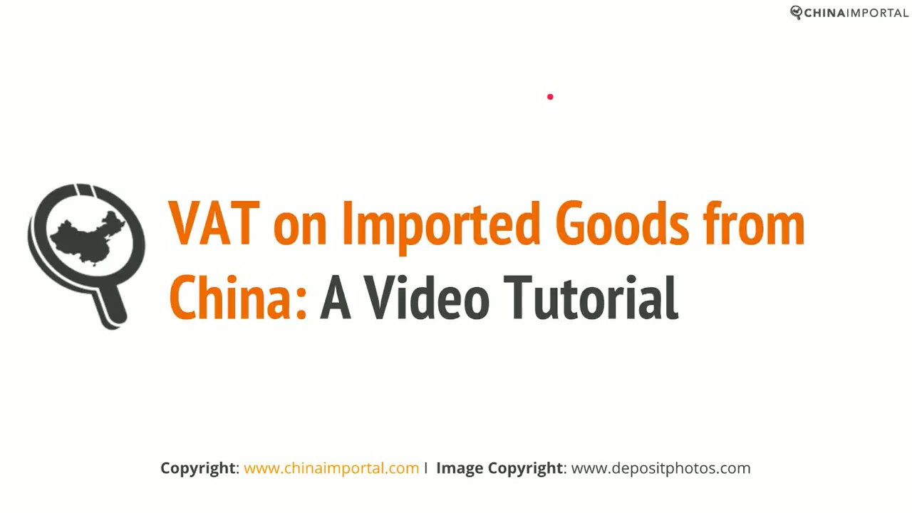 VAT on Imported Goods from China: A Complete Guide