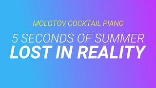 Lost in Reality - 5 Seconds of Summer cover by Molotov Cocktail Piano