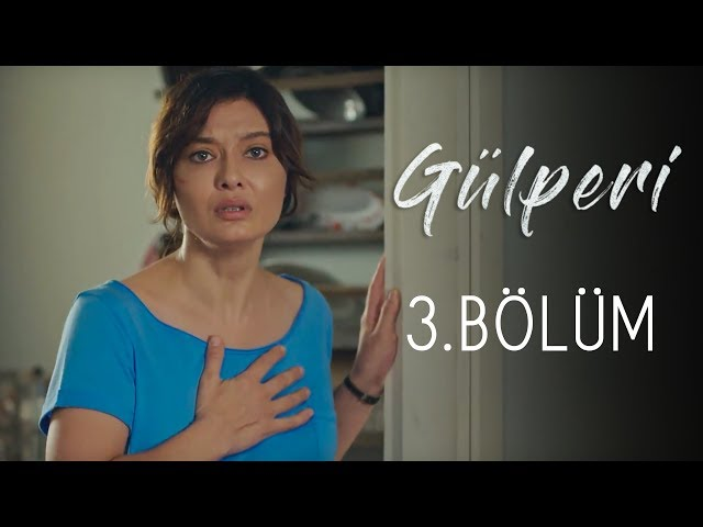 Gülperi > Episode 3
