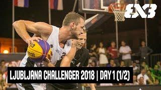 LIVE 🔴 - FIBA 3x3 Cedevita Ljubljana Challenger 2018 - Qualifying Draw - Day 1 (1/2)