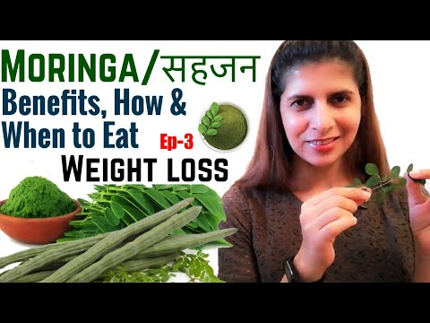 Moringa Health Benefits, Usage | When, How Much to Eat | सहजन / Drumstick For Weight Loss | EP 3