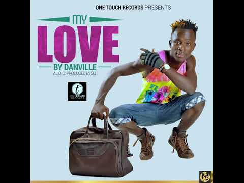My love-danville music (produce by one touch records)