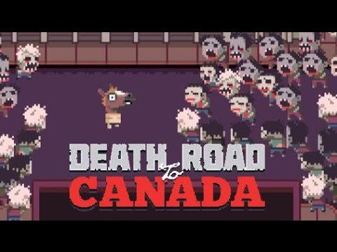 Lets all die on the Death Road to Canada