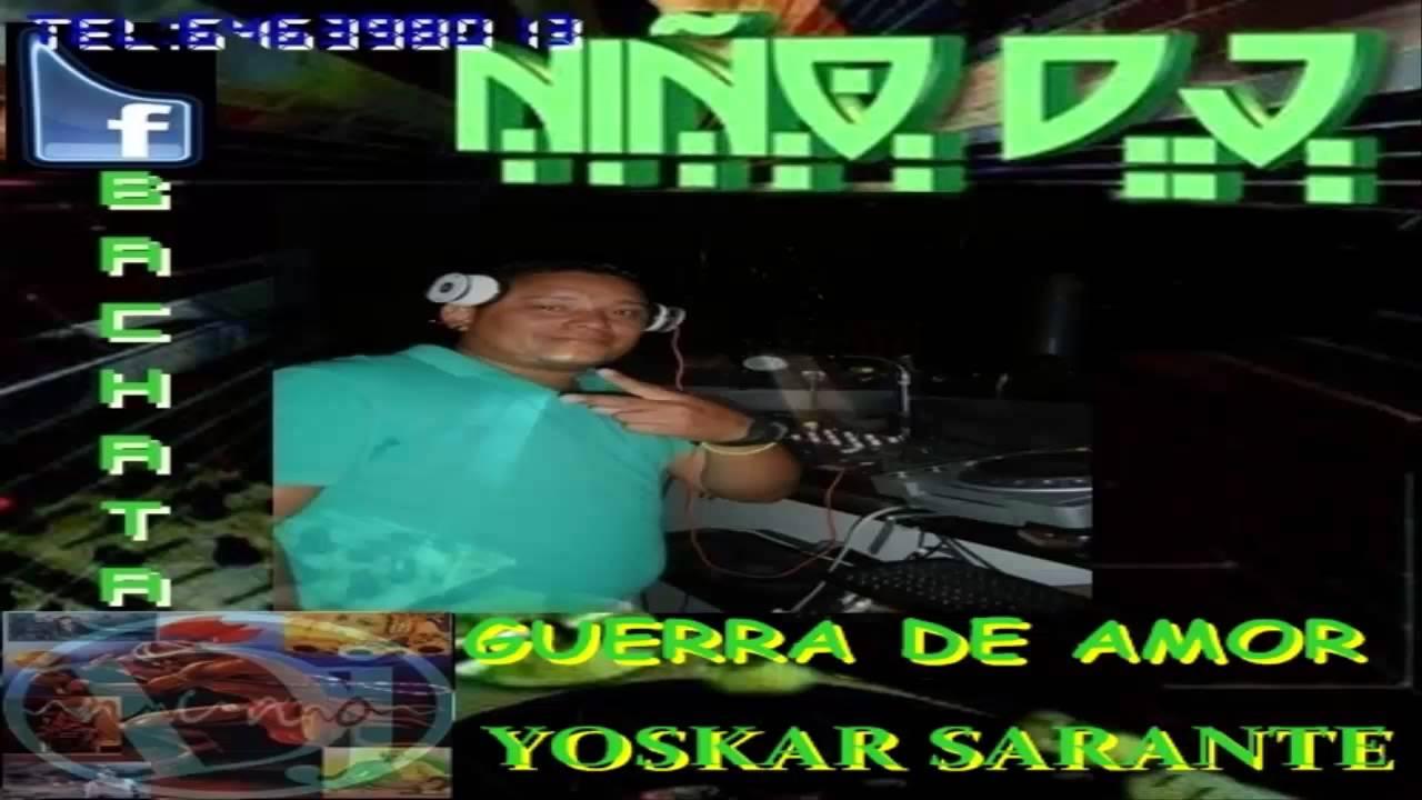 Guerra De Amor-yoskar Sarante-by Niño Dj-2013