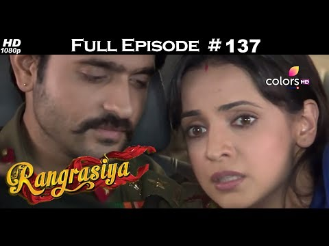 Rangrasiya - Full Episode 137 - With English Subtitles