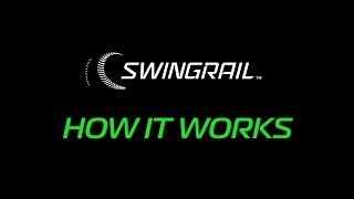 SWINGRAIL - HOW IT WORKS