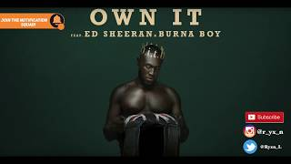 Stormzy - Own It (Clean Version) feat. Ed Sheeran & Burna Boy