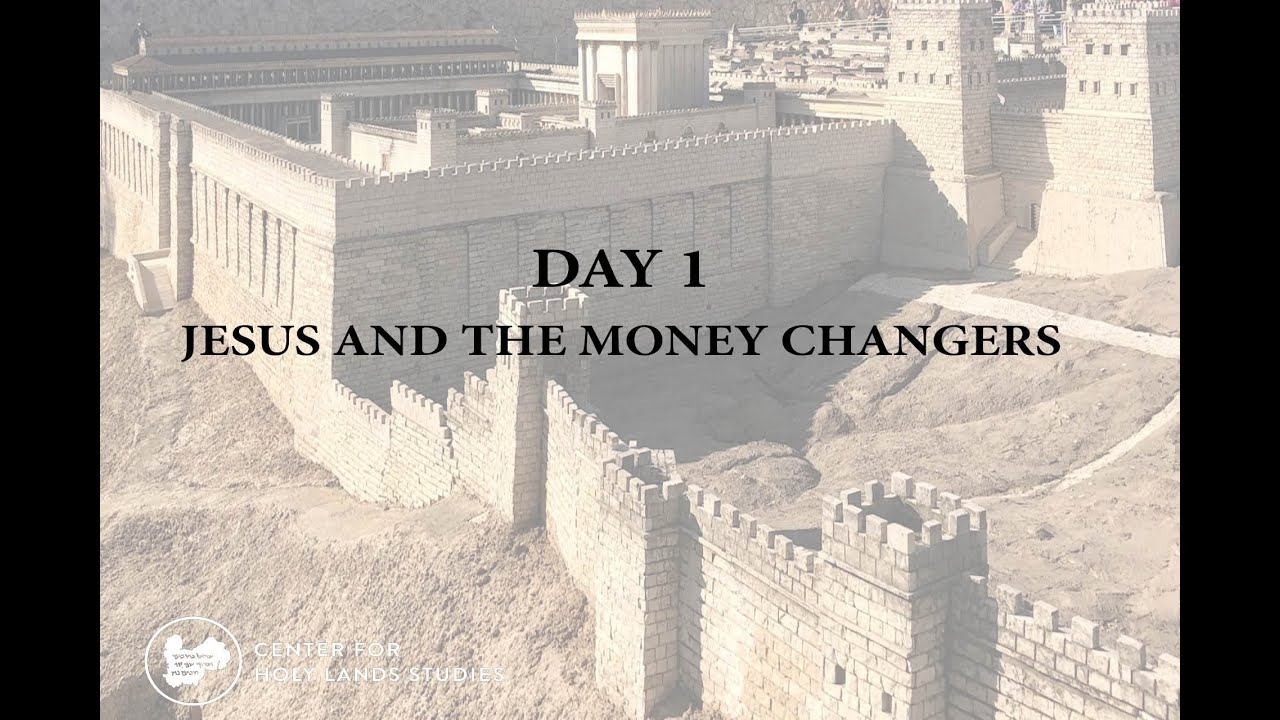 The Last Week of Jesus | Day 1 - Jesus & the Money Changers