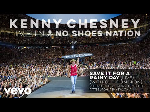 Kenny Chesney - Save It for a Rainy Day (Live With Old Dominion) (Audio)
