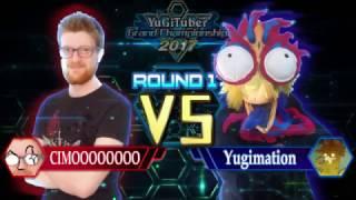 Yu-Gi-Oh! YugiTuber Grand Championship 2017 R1 | Cimoooooooo vs. Yugimation!
