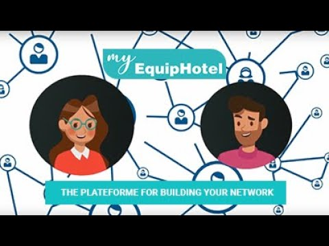 My EquipHotel - The plateforme for building your network and preparing for the show!