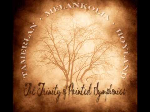 Tamerlan, Melankolia, Hoyland - The Trinity of Painted Symphonies