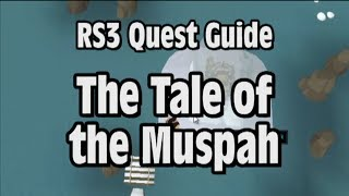 RS3: The Tale of the Muspah Quest Guide - RuneScape