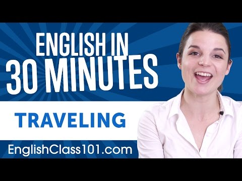 Learn English in 30 Minutes - ALL Travel Phrases You Need