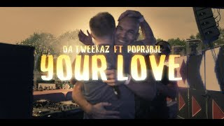 Смотреть клип Da Tweekaz Ft. Popr3B3L - Your Love