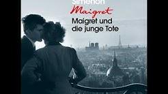 Georges Simenon - Maigret und die junge Tote (Komplettes Hörbuch)