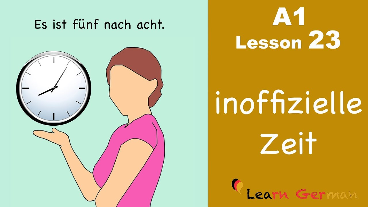 Learn German | Time (unofficial) | How to tell time? | Zeit | German for beginners | A1 - Lesson 23