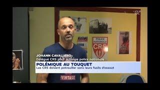 POLEMIQUE AU TOUQUET : LES CRS DOIVENT  PATROUILLER SANS  LEURS FUSILS D'ASSAUT