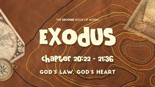 Exodus 20:22-21:36 | God's Law, God's Heart